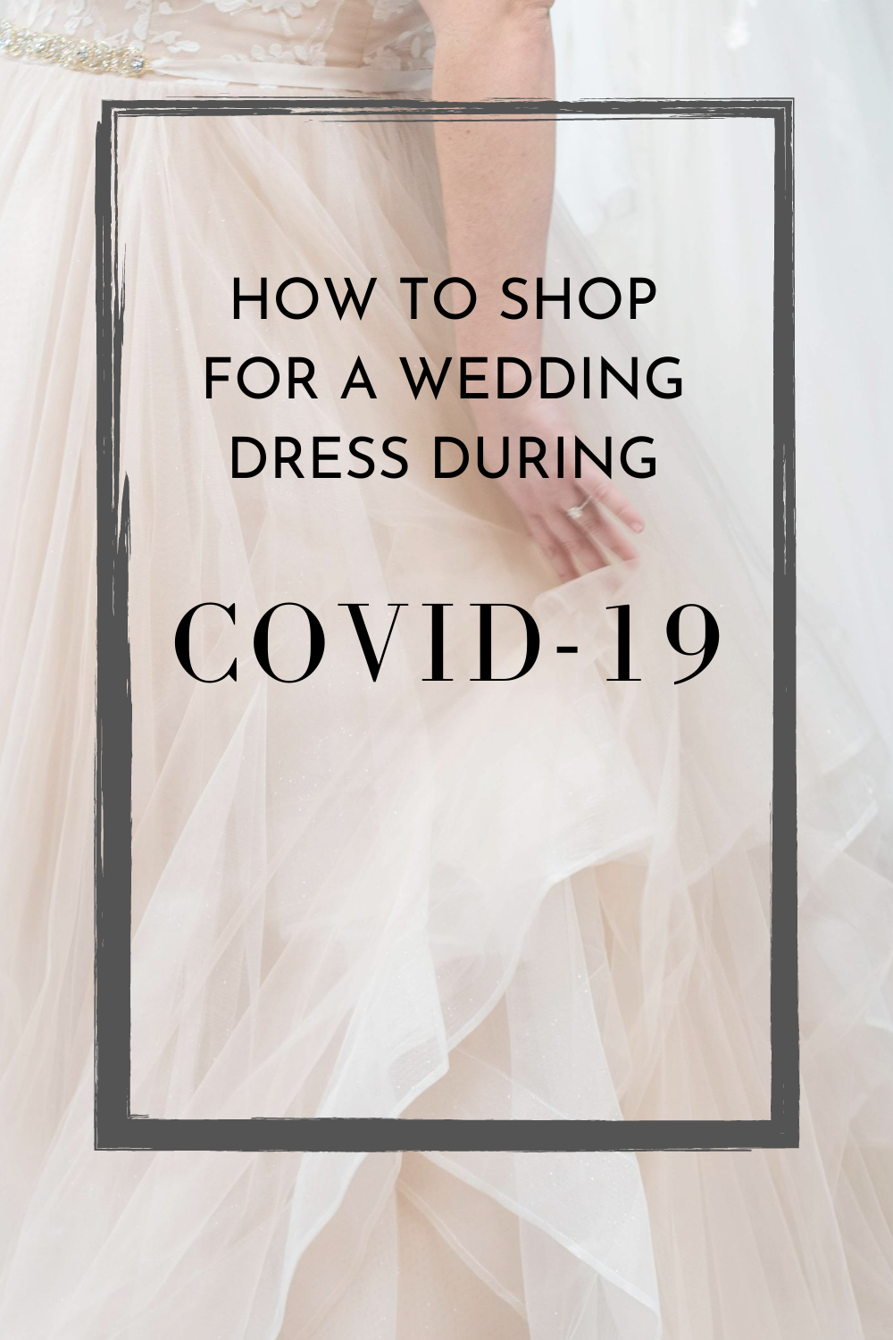 How to Shop for a Wedding Dress During COVID-19!